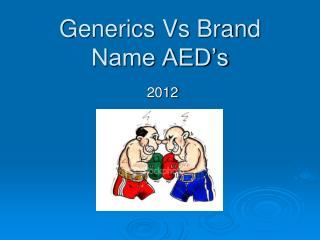 Generics Vs Brand Name AED's
