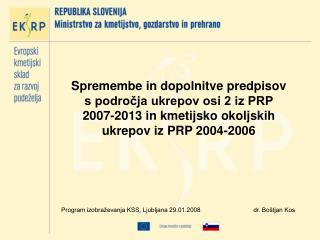 Program izobraževanja KSS, Ljubljana 29.01.2008dr. Boštjan Kos
