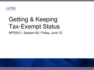 Getting & Keeping  Tax-Exempt Status