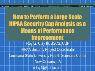 How to Perform a Large Scale HIPAA Security Gap Analysis as a Means of Performance Improvement