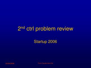 2 nd  ctrl problem review