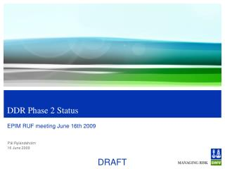 DDR Phase 2 Status
