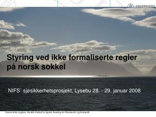 Styring ved ikke formaliserte regler på norsk sokkel