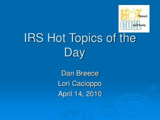 IRS Hot Topics of the Day