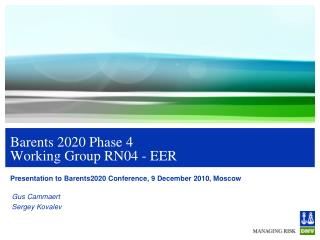 Barents 2020 Phase 4 Working Group RN04 - EER