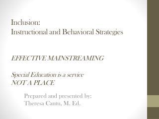 Prepared and presented by: Theresa Cantu, M. Ed.
