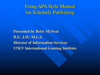 Using APA Style Manual for Scholarly Publishing