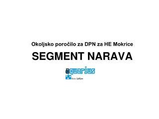 Okoljsko poročilo za DPN za HE Mokrice SEGMENT NARAVA