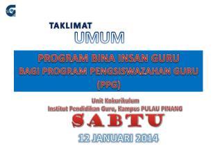 PROGRAM BINA INSAN GURU BAGI PROGRAM PENGSISWAZAHAN GURU (PPG)