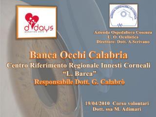 """Banca Occhi Calabria Centro Riferimento Regionale Innesti Corneali  """"L. Barca"""""""