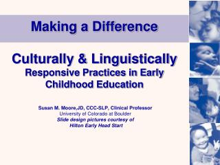 Making a Difference Culturally & Linguistically  Responsive Practices in Early Childhood Education