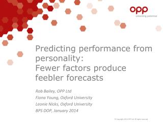 Predicting performance from personality:  Fewer factors produce feebler forecasts