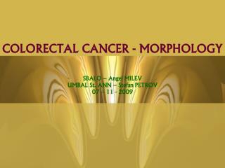 COLORECTAL CANCER - MORPHOLOGY