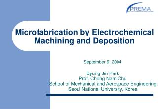 Microfabrication by Electrochemical Machining and Deposition