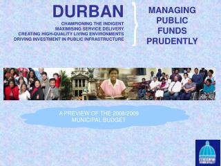 DURBAN CHAMPIONING THE INDIGENT MAXIMISING SERVICE DELIVERY