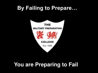 By Failing to Prepare…