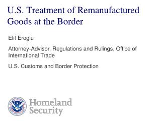 U.S. Treatment of Remanufactured Goods at the Border
