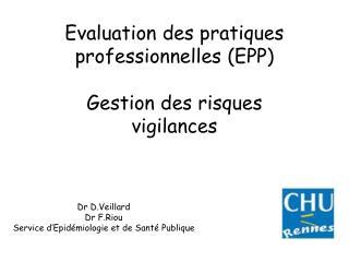 Evaluation des pratiques professionnelles (EPP) Gestion des risques  vigilances