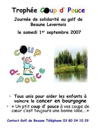 Trophée  C   u p d ' P o u c e Journée de solidarité au golf de Beaune Levernois