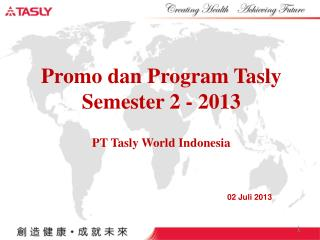 Promo dan Program Tasly Semester 2 - 2013 PT Tasly World Indonesia