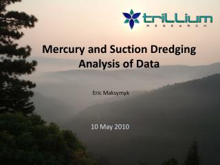 Mercury and Suction Dredging Analysis of Data