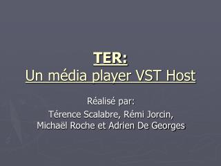 TER: Un média player VST Host