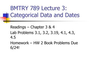 BMTRY 789 Lecture 3:  Categorical Data and Dates
