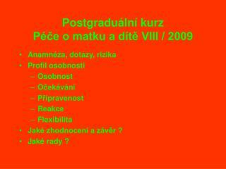Postgraduální kurz Péče o matku a dítě VIII / 2009