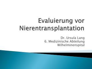 Evaluierung vor Nierentransplantation