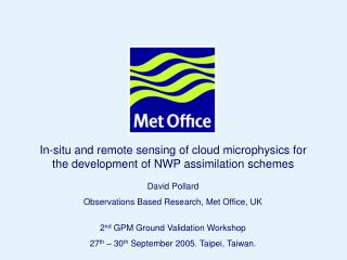 In-situ and remote sensing of cloud microphysics for the development of NWP assimilation schemes