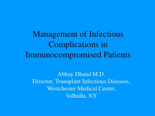 Management of Infectious Complications in  Immunocompromised Patients