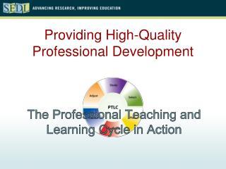 Providing High-Quality  Professional Development