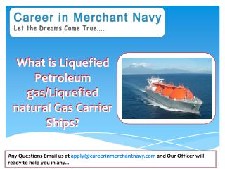 Liquefied Petroleum gas/Liquefied natural Gas Carrier Ships