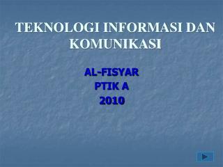 AL-FISYAR PTIK A  2010
