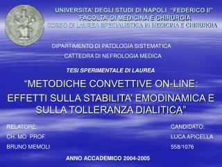 """""""METODICHE CONVETTIVE ON-LINE:  EFFETTI SULLA STABILITA' EMODINAMICA E SULLA TOLLERANZA DIALITICA"""""""