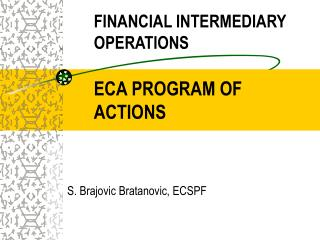 FINANCIAL INTERMEDIARY OPERATIONS ECA PROGRAM OF ACTIONS