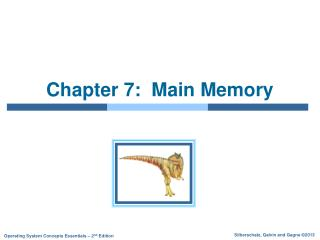 Chapter 7:  Main Memory