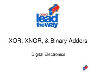 XOR, XNOR, & Binary Adders