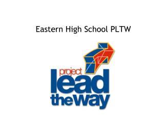 Eastern High School PLTW