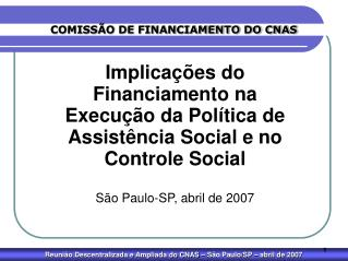 COMISS�O DE FINANCIAMENTO DO CNAS
