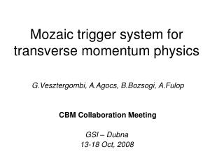Mozaic trigger system for transverse momentum physics