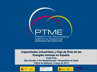 Capacidades industriales y Hoja de Ruta de las Energías marinas en España.  Angel  Puig