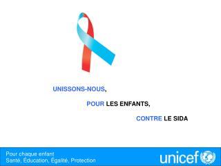 UNISSONS-NOUS ,  POUR  LES ENFANTS,  CONTRE  LE SIDA