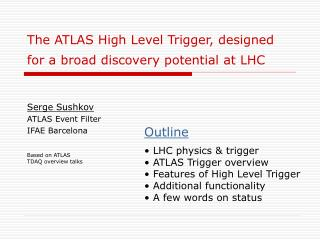 The ATLAS High Level Trigger, designed for a broad discovery potential at LHC