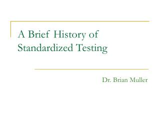 A Brief History of Standardized Testing