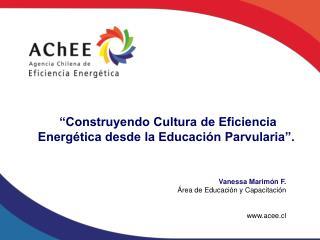 Vanessa Marimón F. Área de Educación y Capacitación acee.cl