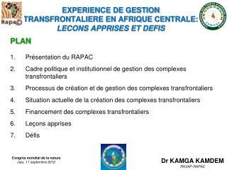 EXPERIENCE DE GESTION TRANSFRONTALIERE EN AFRIQUE CENTRALE:  LECONS APPRISES ET DEFIS