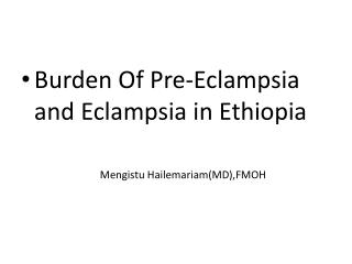 Burden Of Pre-Eclampsia and Eclampsia in Ethiopia