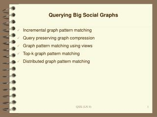 Querying Big Social Graphs