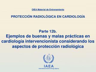 OIEA Material de Entrenamiento PROTECCI ÓN RADIOLÓGICA EN CARDIOLOGÍA